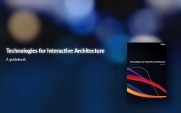 Technologies for Interactive Architecture Guidebook